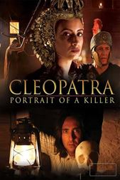 Was Cleopatra One Of History's Biggest Killers? Portrait Of A Killer